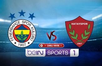 CANLI YAYIN: Fenerbahçe Hatayspor maçı canlı izle! beIN Sports 1 canlı yayın...
