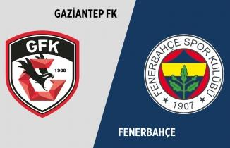 Gaziantep FK - Fenerbahçe maçı (CANLI İZLE)