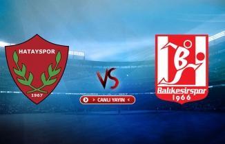 Hatayspor - Balıkesirspor maçı / CANLI İZLE