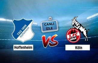 CANLI YAYIN: Hoffenheim - Köln maçı canlı izle! TRT Spor canlı yayın...