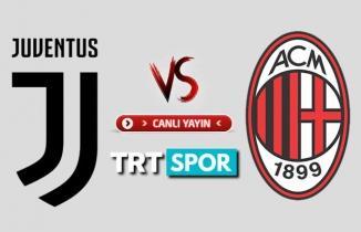 CANLI YAYIN: Juventus - Milan maçı canlı izle! TRT Spor canlı yayın...