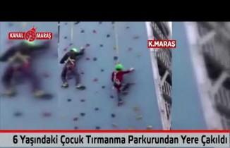Kahramanmaraş'ta 6 yaşındaki çocuk tırmanma parkurundan yere çakıldı