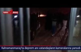Kahramanmaraş'ta hissedilen deprem vatandaşların kameralarına yansıdı