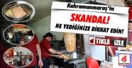 Kahramanmaraş'ta Ne Yediğinize Dikkat Edin!