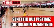 Kahramanmaraş'ta Sentetik Buz Pisti Açıldı