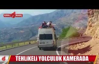 Kahramanmaraş'ta yürekleri ağza getiren yolculuk