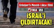 Tayyip Erdoğan'lı Mescid-i Aksa filmi, İsrail'i çıldırtacak!
