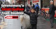 Kahramanmaraş'ta Suriyeli çocukların yaşam mücadelesi