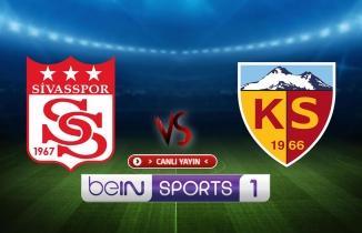 Sivasspor - Kayserispor maçı / CANLI İZLE