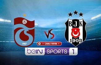 CANLI YAYIN: Trabzonspor - Beşiktaş maçı canlı izle! beIN Sports 1 canlı yayın...