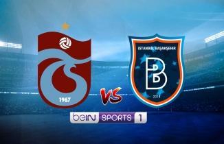 CANLI YAYIN: Trabzonspor - Başakşehir maçı canlı izle! BeIN Sports 1 canlı yayın...