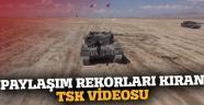 İşte  paylaşım rekorları kıran TSK videosu